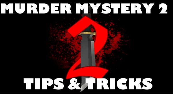 Murder Mystery 2 Tips and Tricks Image
